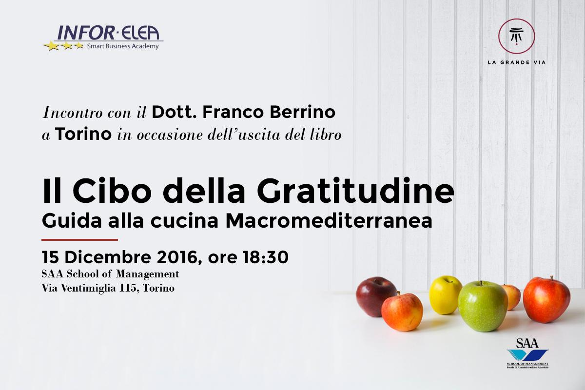 """15 dicembre 2016 – Il Dott. Franco Berrino presenta """"Il Cibo della Gratitudine"""""""