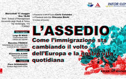 17 maggio 2017 – Evento Elea – Torino – L'assedio – Come l'immigrazione sta cambiando il volto dell'Europa e delle nostre vite