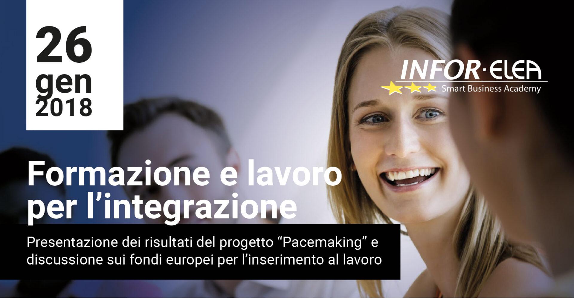 """26 gennaio 2018 – Formazione e lavoro per l'integrazione – Presentazione dei risultati del progetto """"Pacemaking"""" e discussione sui fondi europei per l'inserimento al lavoro"""